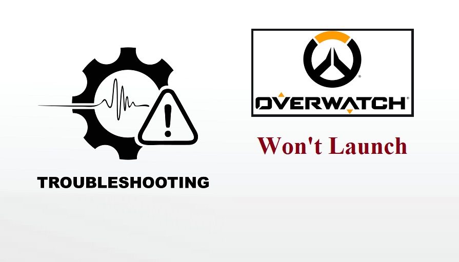Overwatch Would Not Launch