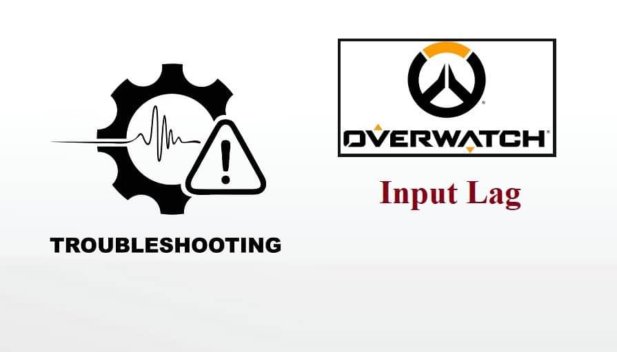 Overwatch Input Lag