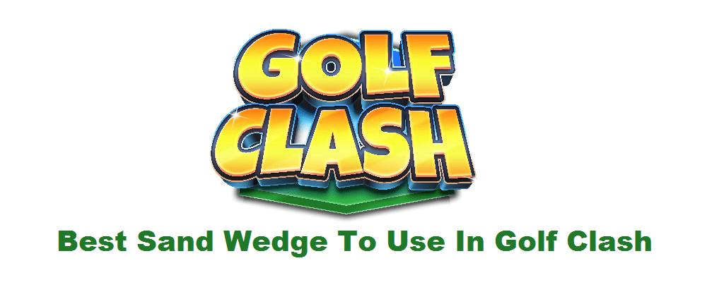 golf clash best sand wedge