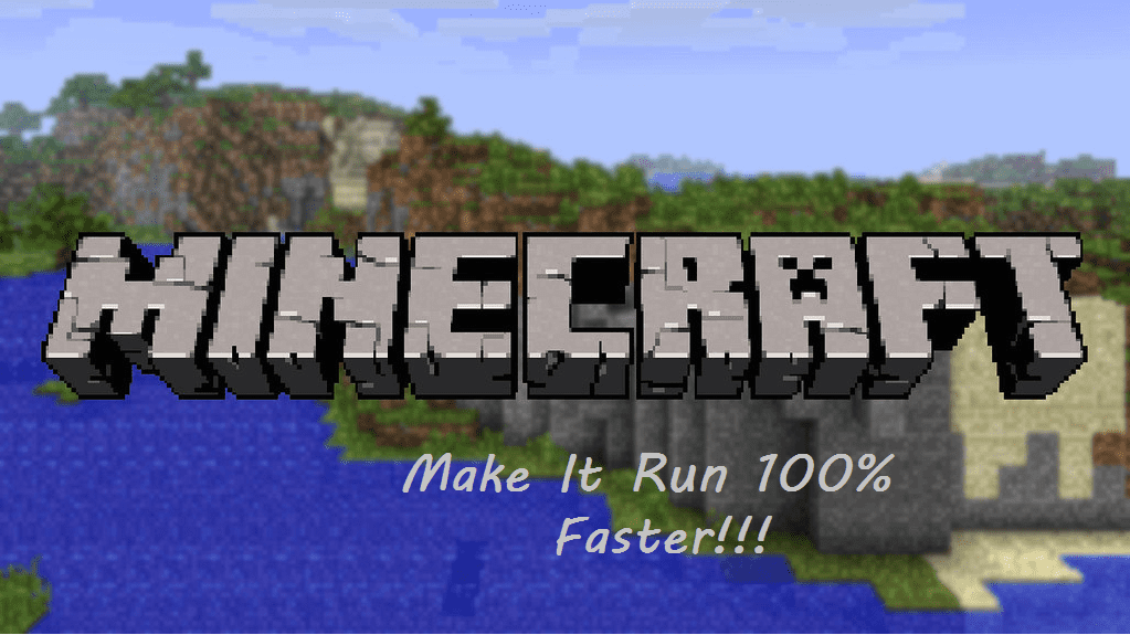 how to make minecraft run faster