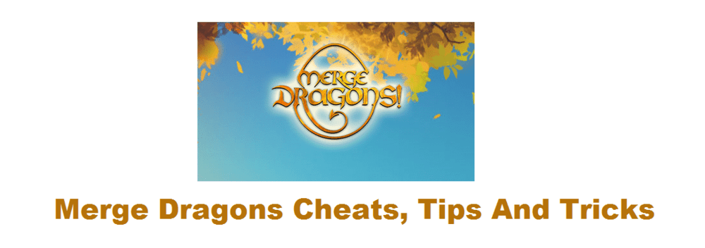 merge dragons cheats tips and tricks