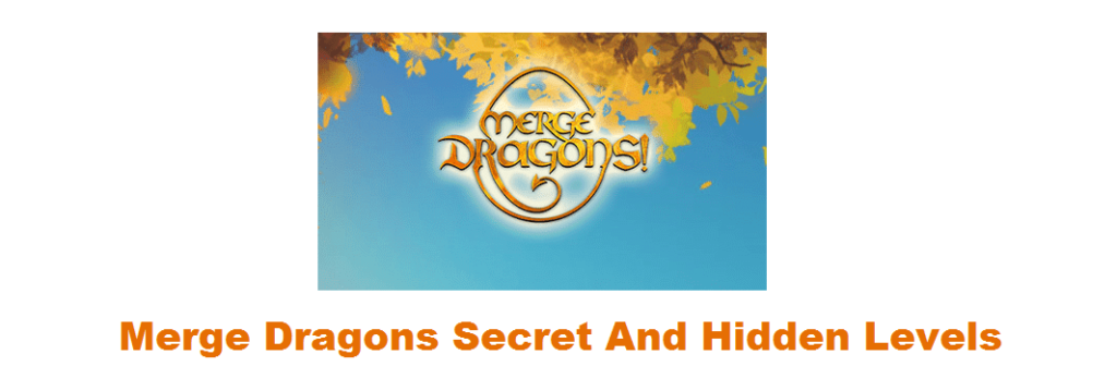 merge dragons secret and hidden levels