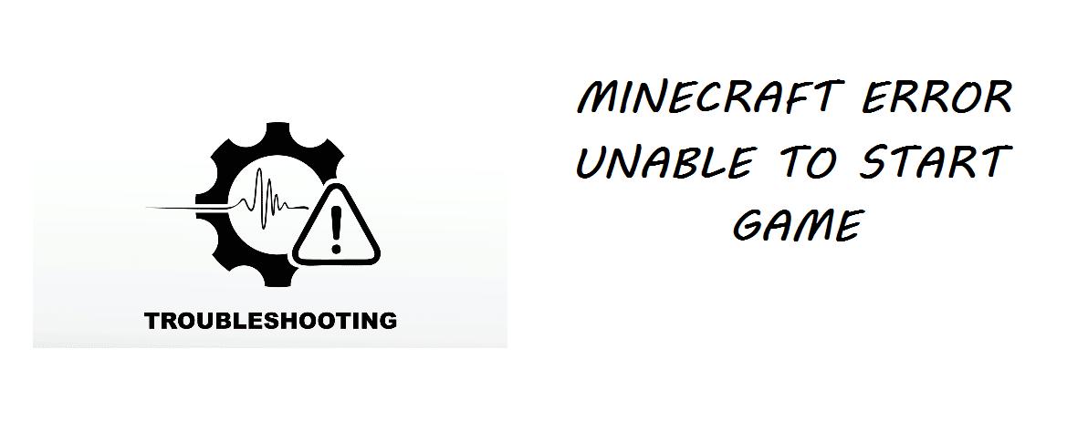 minecraft error unable to start game