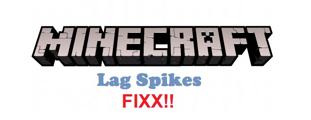minecraft lag spikes
