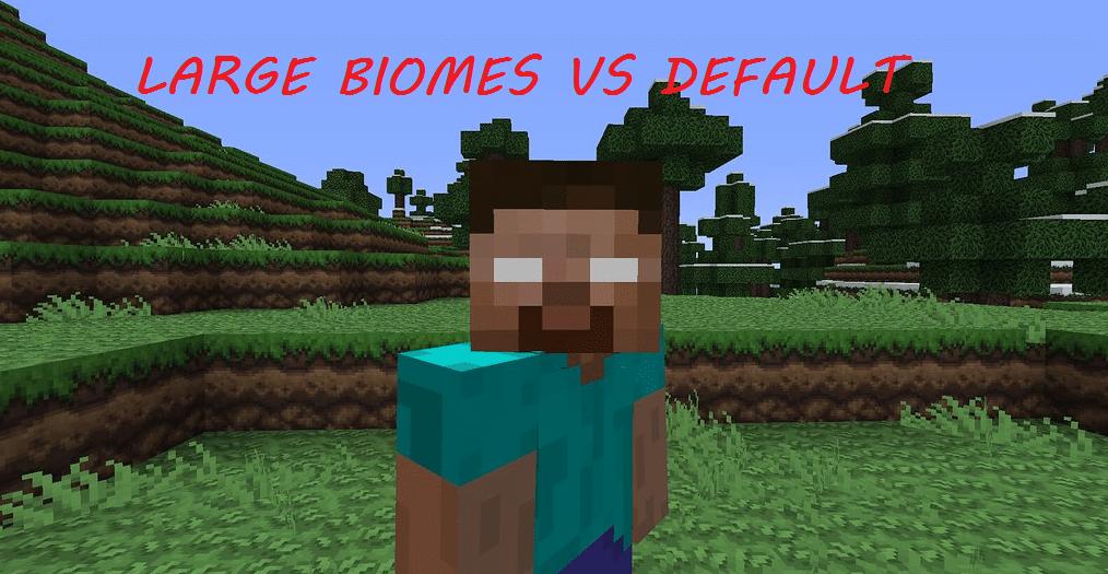 minecraft large biomes vs default