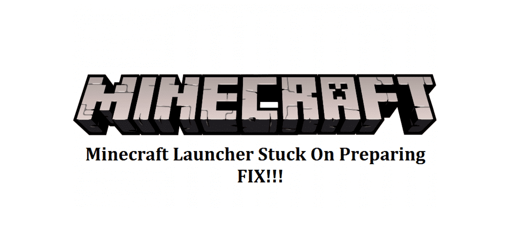 minecraft launcher stuck on preparing