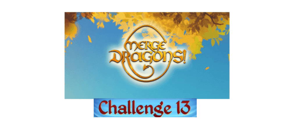 merge dragons challenge 13
