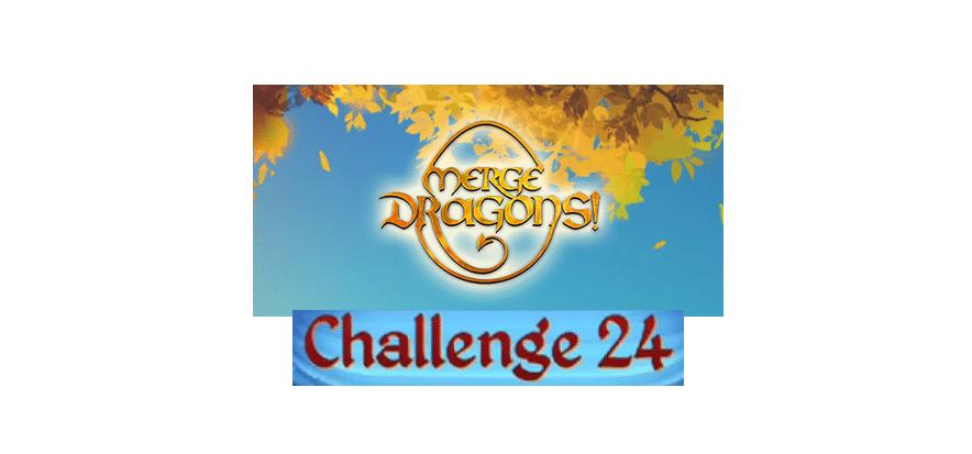 merge dragons challenge 24