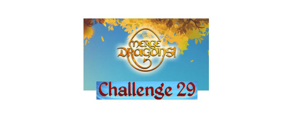 merge dragons challenge 29