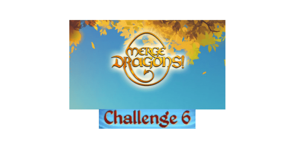 merge dragons challenge 6
