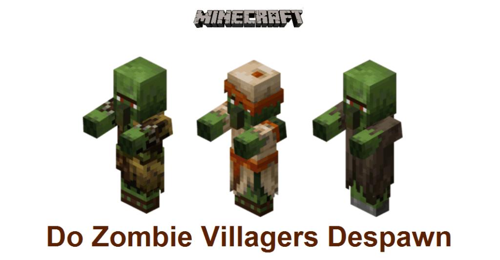 do zombie villagers despawn
