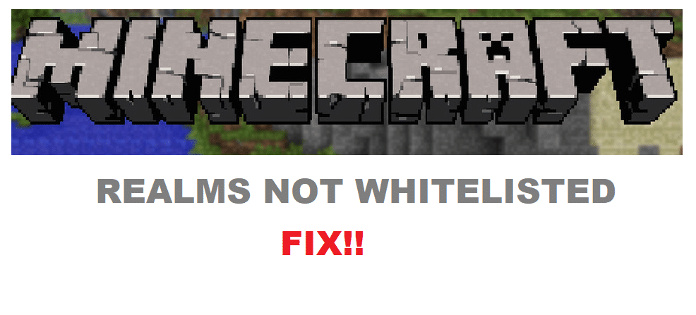 minecraft realms not whitelisted