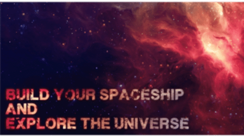 build your spaceship and explore the universe