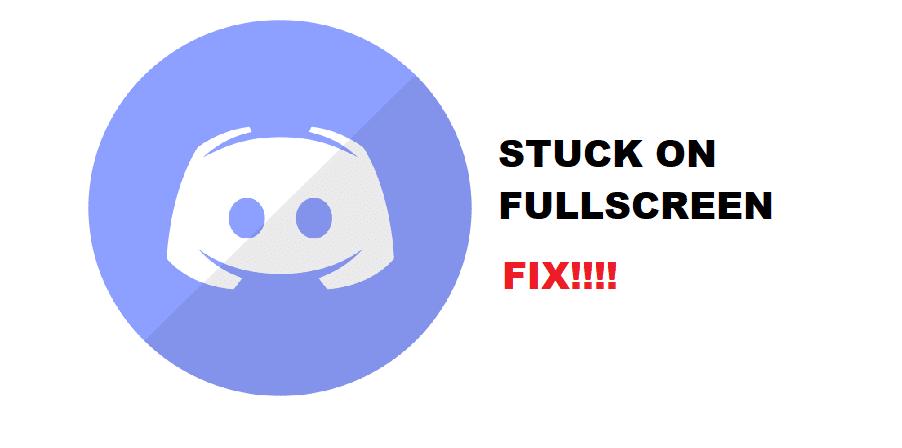 discord stuck in fullscreen