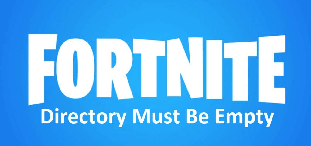 fortnite directory must be empty