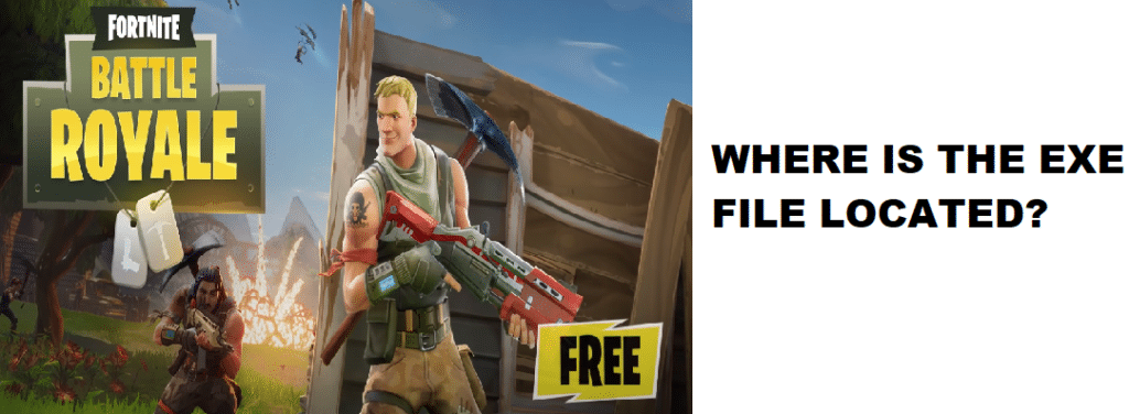 where is the fortnite exe