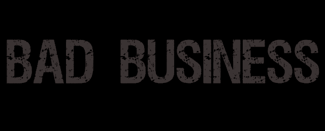 bad business
