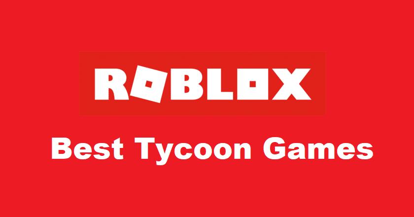 best roblox tycoon games