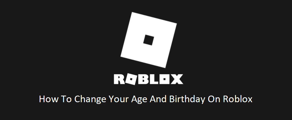 how to change your age and birthday on roblox