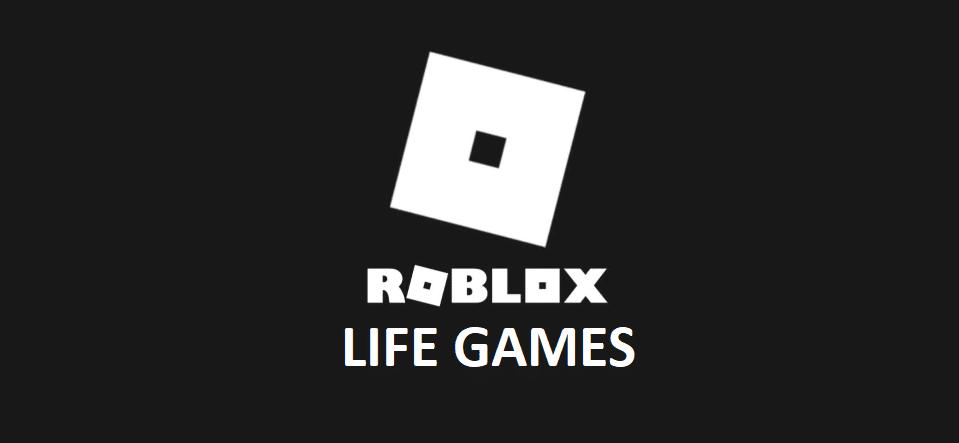 roblox life games