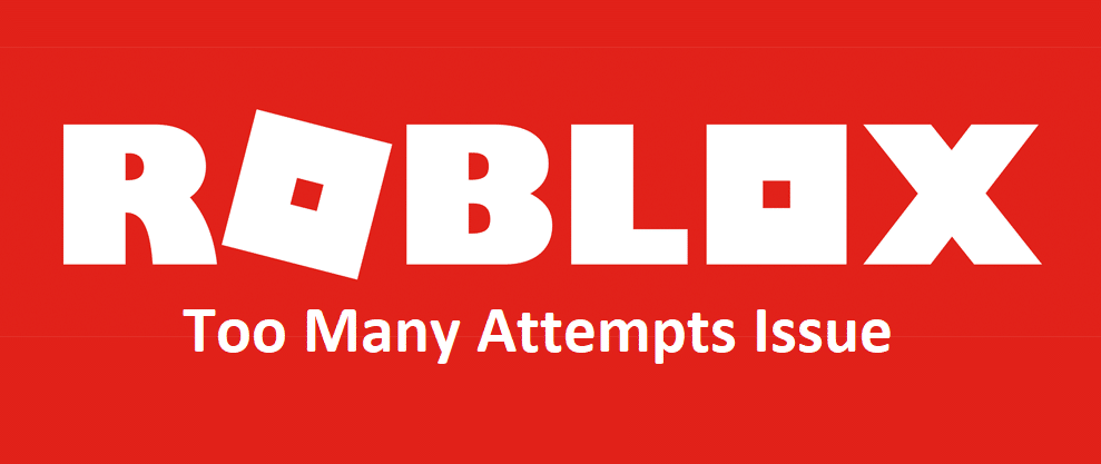 roblox too many attempts
