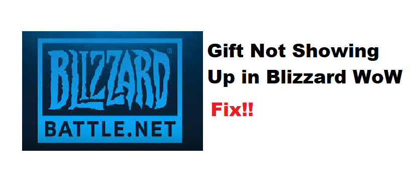 blizzard gift not showing up WoW