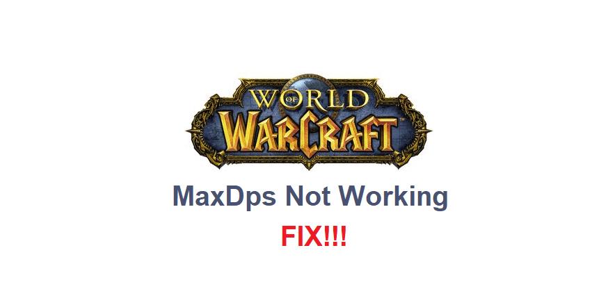 maxdps not working wow