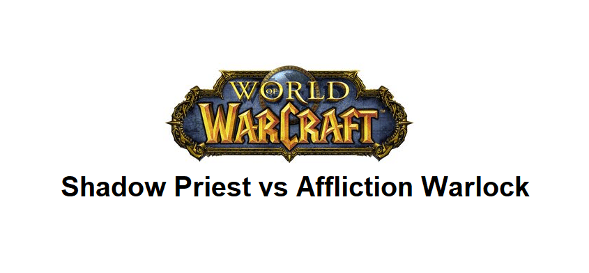 shadow priest vs affliction warlock wow