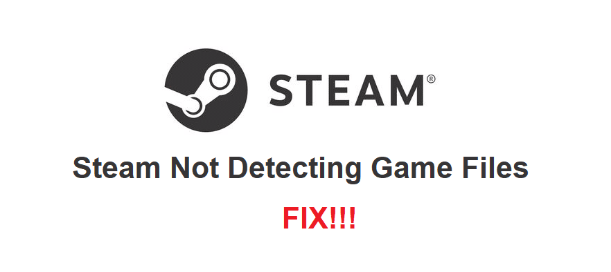steam not detecting game files