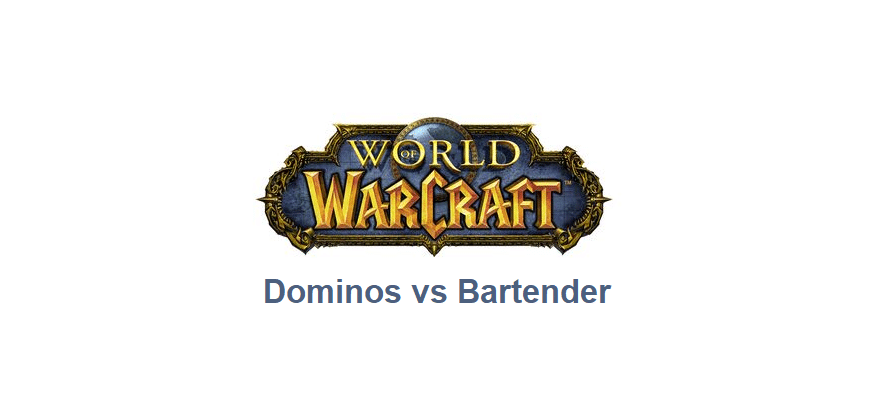 dominos vs bartender wow