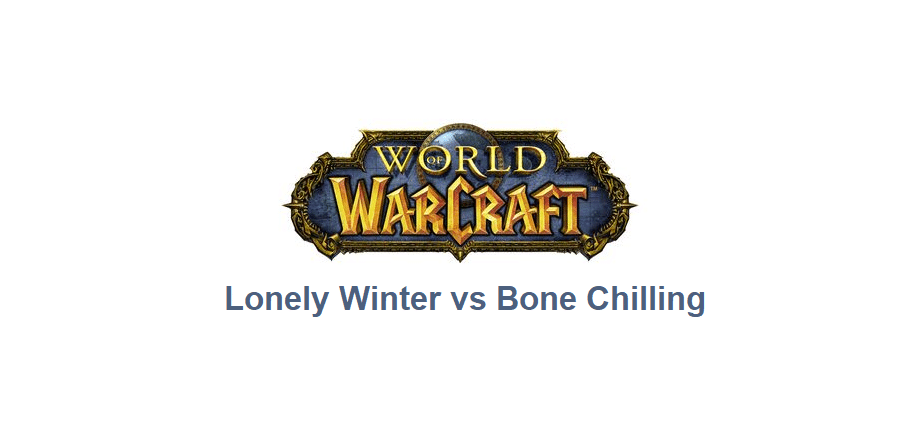 lonely winter vs bone chilling wow