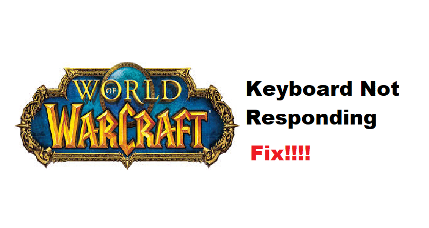 wow keyboard not responding